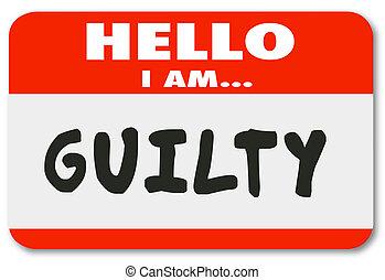 nametag, winny, krzywda, kiepskie zachowanie, kryminalny,...