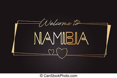 Namibia Welcome to Golden text Neon Lettering Typography Vector Illustration.
