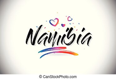 Namibia Welcome To Word Text with Love Hearts and Creative Handwritten Font Design Vector.