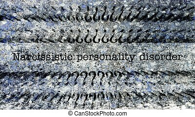 Narcissistic personality disorder concept on grunge background