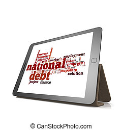 National debt word cloud on tablet image with hi-res rendered artwork that could be used for any graphic design.