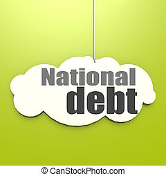National debt word on white cloud with green background, 3D rendering