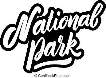 National park. Lettering phrase on white background. Design element for poster, banner, emblem, sign, t shirt. Vector illustration