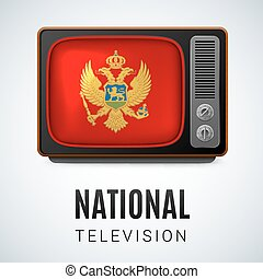 National Television - Vintage TV and Flag of Montenegro as...
