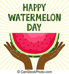 National Watermelon Day. Hands with slices of watermelon with seeds.