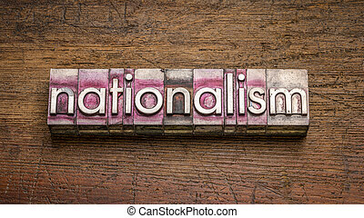 nationalism word in gritty vintage letterpress metal types