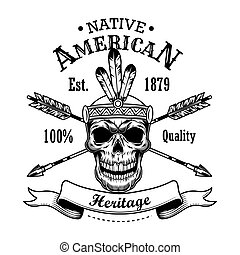 Native American heritage vector illustration. Skull in feather hairband, crossed arrows, text. Native Americans and Red Indian concept for emblems or labels templates