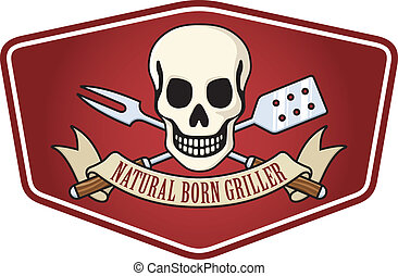 Barbecue logo based on the classic skull and crossbones pirate flag. Features skull and crossed barbecue utensils and a banner proclaiming the universal barbecue credo: Natural Born Griller! Fire up those grills boys!