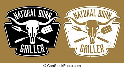 Barbecue design with the words Natural Born Griller and cow skull with crossed barbecue fork and spatula. Easy to edit vector design. Includes clean and grunge versions.