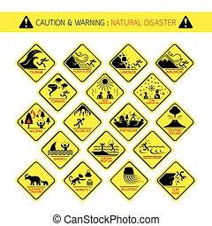 Natural Disaster Warning Signs - Caution, Danger, Hazard...