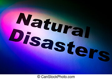 Natural Disasters - Color light and word of Natural...