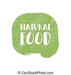 Natural food letters in grunge background. Vector logo illustration