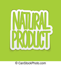 Natural product hand written lettering calligraphy. Vector