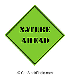 Nature Ahead Sign