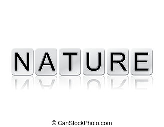 Nature Isolated Tiled Letters Concept and Theme