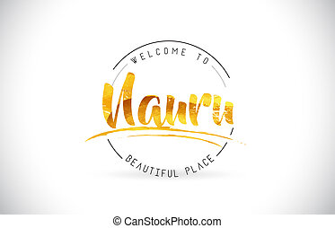 Nauru Welcome To Word Text with Handwritten Font and Golden Texture Design.