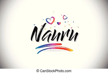 Nauru Welcome To Word Text with Love Hearts and Creative Handwritten Font Design Vector.