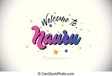 Nauru Welcome To Word Text with Purple Pink Handwritten Font and Yellow Stars Shape Design Vector.