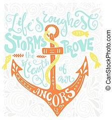 Nautical Lettering - Life's roughest storms prove the...