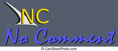 NC abbreviation No comment displayed with text and symbolic pattern on educational background for thought prints.