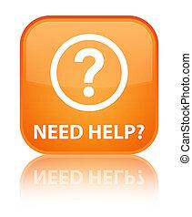 Need help (question icon) special orange square button