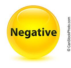 Negative glassy yellow round button