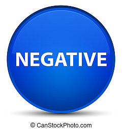 Negative special blue round button