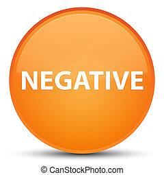 Negative special orange round button