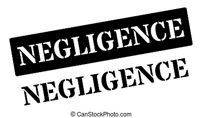 Negligence black rubber stamp on white