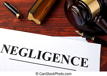 Negligence form, documents and gavel on a table.