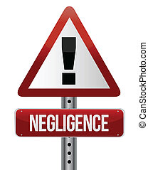 negligence sign illustration design over a white background