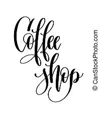 negozio, iscrizione, caffè, iscrizione, -, mano, nero, bianco