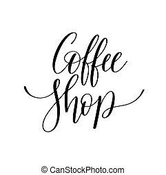 negozio, iscrizione, caffè, mano scritta, nero, bianco