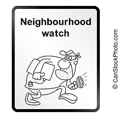 Monochrome comical neighbourhood watch public information sign isolated on white background