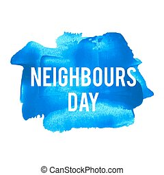 Neighbours Day Holiday, celebration, card, poster, logo, lettering, words, text written on blue painted background vector illustration