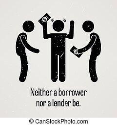 neither, a, låntagare, nor, a, långivare, vara