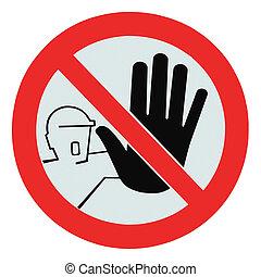 nej, ingång, för, obehörig, personerna, varning tecken,...