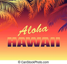 Neon background with Aloha Hawaii lettering and palm leaves...