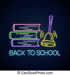 Neon banner with back to school text, books and ringing bell. Welcome back to school design.