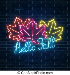Neon glowing autumn sign with three maple leaves and lettering. Autumn greeting card, poster, flyer.