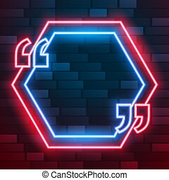 neon glowing quotation frame with text space