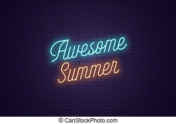Neon lettering of Awesome Summer. Glowing text