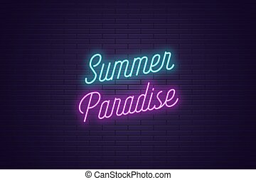 Neon lettering of Summer Paradise. Glowing text