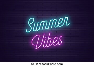 Neon lettering of Summer Vibes. Glowing text