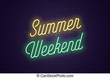 Neon lettering of Summer Weekend. Glowing text