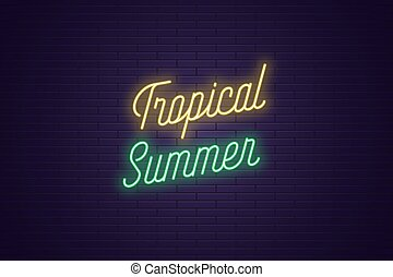 Neon lettering of Tropical Summer. Glowing text