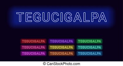 Neon name of Tegucigalpa city. Vector illustration of...