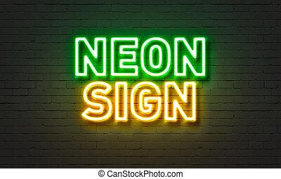 neon signera, på, tegelsten vägg, bakgrund.