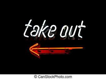 Neon Take Out sign - Neon sign with the words Take Out