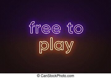 Neon text Free to play, violet and orange color. Business model in video games industry with main content without paying
